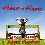 Heart to Heart: The True Heart Series, Volume 1 | Saxon Bennett,Layce Gardner