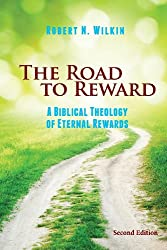 The Road to Reward: A Biblical Theology of Eternal Rewards