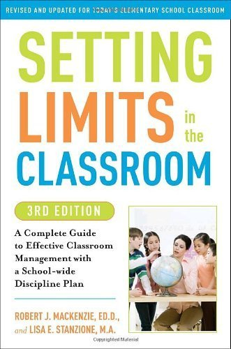 Setting Limits in the Classroom: A Complete Guide to Effective Classroom Management with a School-Wide Discipline Plan by Robert J MacKenzie (2010-08-15)