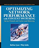 img - for Optimizing Network Performance with Content Switching: Server, Firewall and Cache Load Balancing book / textbook / text book