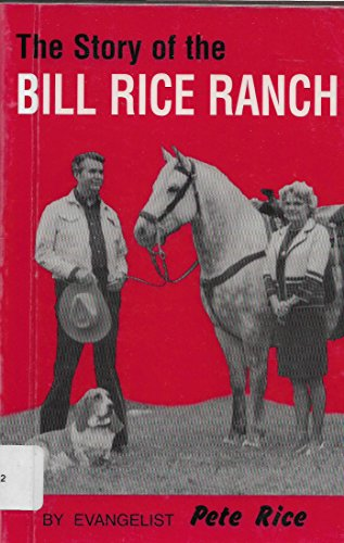THE STORY OF THE BILL RICE RANCH