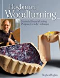 Hogbin on Woodturning, Stephen Hogbin, 1565237528
