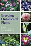 img - for Breeding Ornamental Plants by Dorothy J. Callaway (2000-09-01) book / textbook / text book