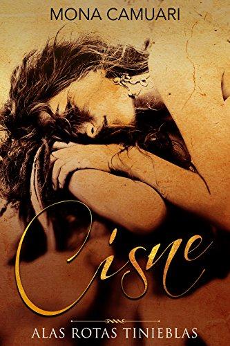 Cisne: Alas Rotas Tinieblas (Spanish Edition) (Ala Mona)