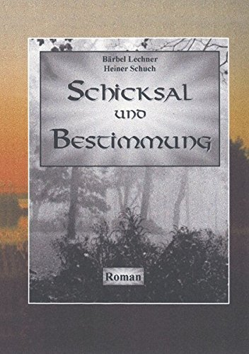 Schicksal und Bestimmung. Roman (Book on Demand)