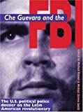Che Guevara and the FBI, Michael Ratner and Michael Smith, 1875284761