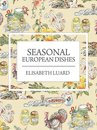 Seasonal European Dishes -