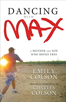 Dancing with Max: A Mother and Son Who Broke Free by [Colson, Emily]