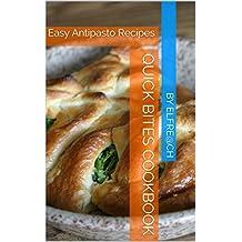 Quick Bites Cookbook: Easy Antipasto Recipes