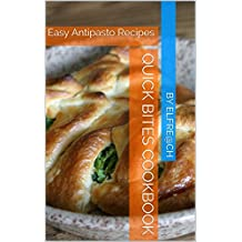 Quick Bites Cookbook: Easy Antipasto Recipes