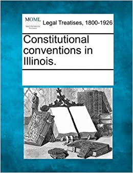 Book Constitutional conventions in Illinois.