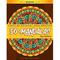 Libro de Colorear Para Adultos 50 Mandalas Para Colorear: Diseños de mandala para aliviar el estrés para la relajación…
