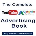 The Complete Google AdWords and YouTube Advertising Book Audiobook by Jerry Banfield, Michel Gerard Narrated by Jerry Banfield