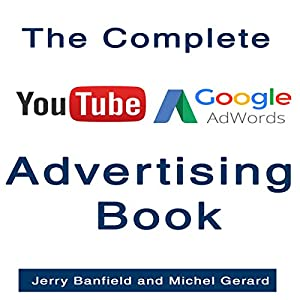 The Complete Google AdWords and YouTube Advertising Book Audiobook