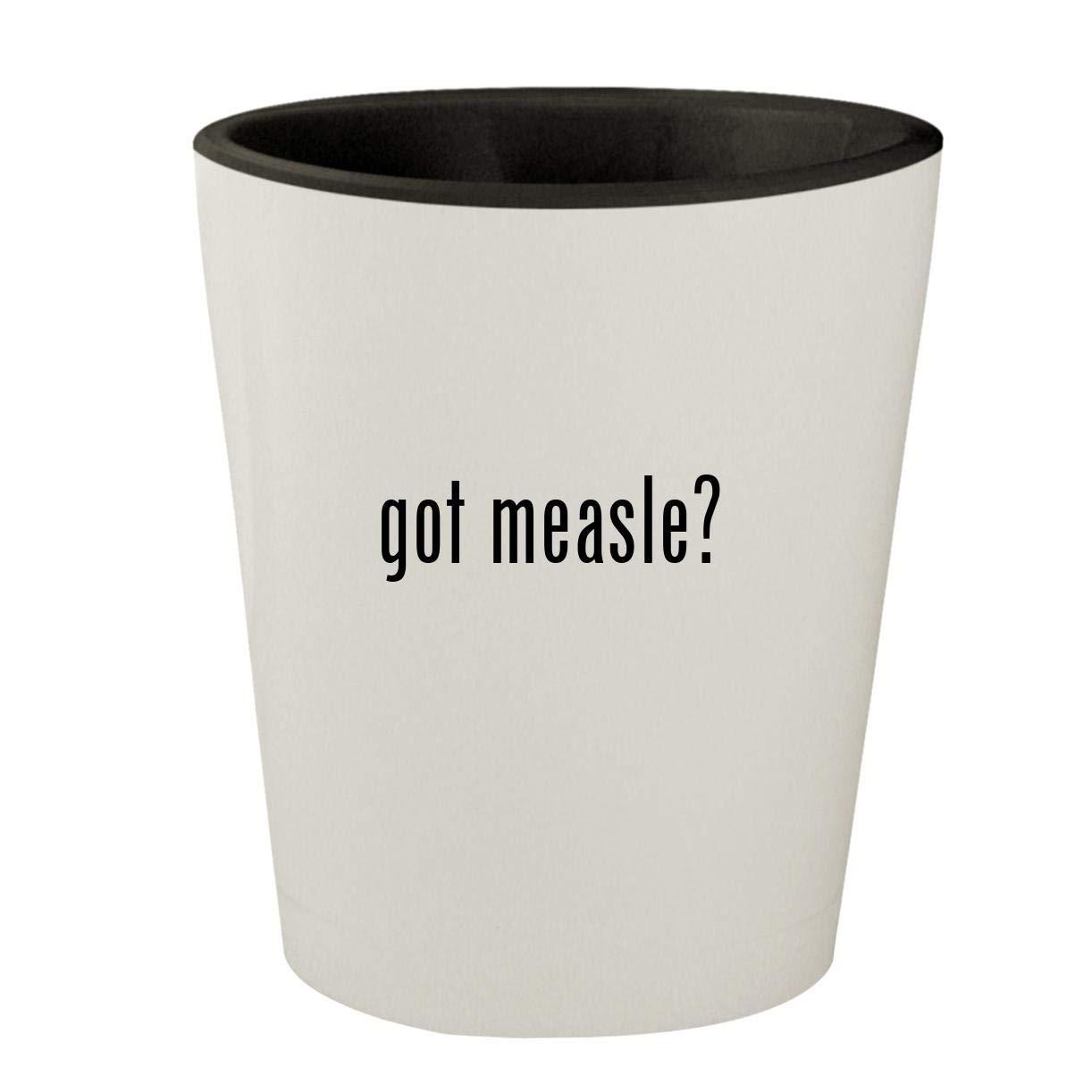got measle? - White Outer & Black Inner Ceramic 1.5oz Shot Glass