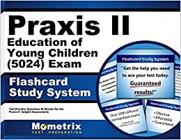 Book Praxis II Education of Young Children (5024) Exam Flashcard Study System: Praxis II Test Practice Questions & Review for the Praxis II: Subject Assessments (Cards)