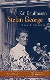 Stefan George: Eine Biographie (Castrum Peregrini, Neue Folge)