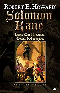 Solomon Kane, tome 1 : Les Collines des Morts par Howard