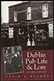 Dublin Pub Life and Lore, Kevin C. Kearns, 0717124495