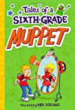 Tales of a Sixth-Grade Muppet, Kirk Scroggs, 0316183024