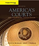 Cengage Advantage Book: America's Courts and the Criminal Justice System, Neubauer, David W. and Fradella, Henry F., 0538738294