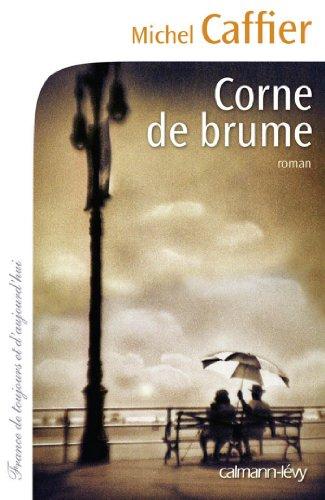 Corne de brume (Cal-Lévy-France de toujours et daujourdhui) (French Edition)