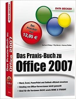 Das Praxis Buch Zu Office 2007 Word Excel Powerpoint Und