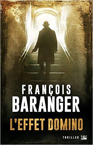 L'Effet Domino de Francois BARANGER 2017