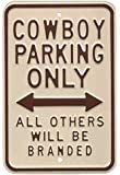 Cowboy Parking Only All Others Will Be Branded Tin Sign 12 x 18in
