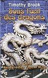 Sous l'oeil des dragons par Brook