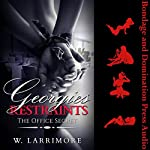 Georgie's Restraints (The Office Secret): A Tale of Domination and Submission | W. Larrimore