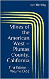 Search : Mines of the American West – Plumas County, California: First Edition – Volume CA32 (Mines, Ghost Towns and Legends of the American West)