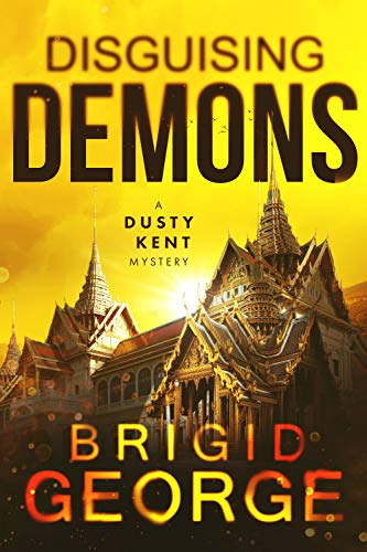 Disguising Demons (Dusty Kent Mysteries Book 4) by [George, Brigid]