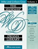 The Worship Drama Library, Mike Gray and Colleen Gray, 0834194864