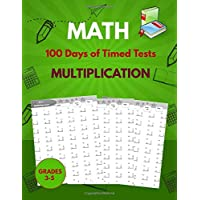 Maths : 100 Days of Timed Tests : Multiplication.: Grades 3-5, Math Drills, Digits 0-12, Reproducible Practice Problems…
