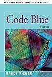 Code Blue, Nancy Fisher, 0595448186