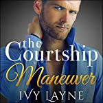 The Courtship Maneuver Complete Series | Ivy Layne