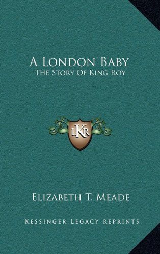 Read Online A London Baby: The Story Of King Roy pdf epub