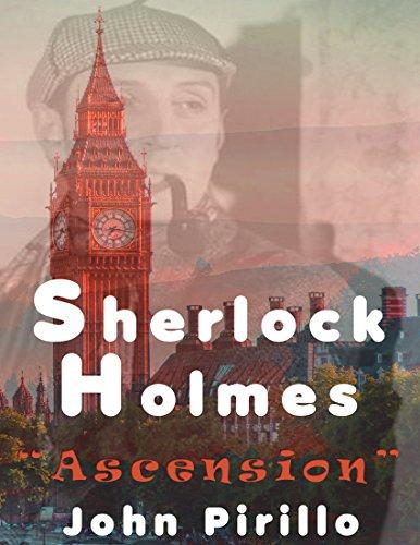 Sherlock Holmes: Ascension by [Pirillo, John]