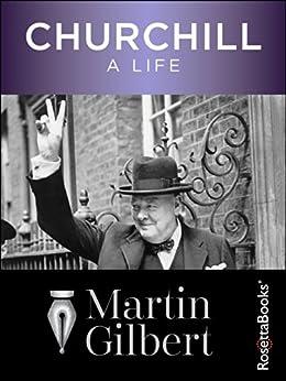 Churchill: A Life by [Gilbert, Martin]