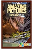 Amazing Pictures and Facts About Utah: The Most Amazing Fact Book for Kids About Utah (Kid's U)