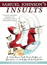 Samuel Johnson's Insults: A Compendium of Snubs, Sneers, Slights and Effronteries from the Eighteenth Century Master