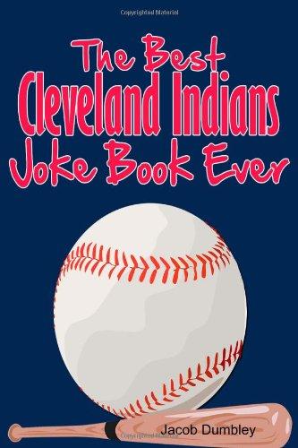The best cleveland indians joke book ever (Best Indian Jokes Ever)