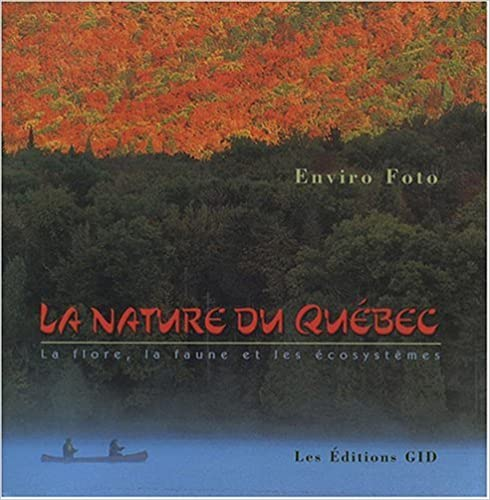 Livre gratuits en ligne La nature du Québec : La flore, la faune et les écosystèmes pdf epub