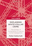 img - for Explaining White-Collar Crime: The Concept of Convenience in Financial Crime Investigations book / textbook / text book