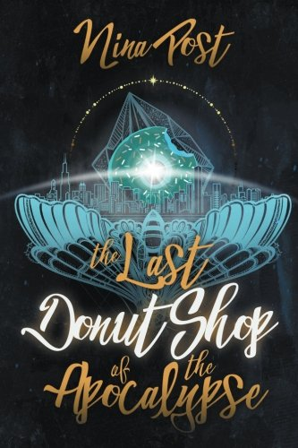The Last Donut Shop of the Apocalypse (Kelly Driscoll) (Volume 2) pdf