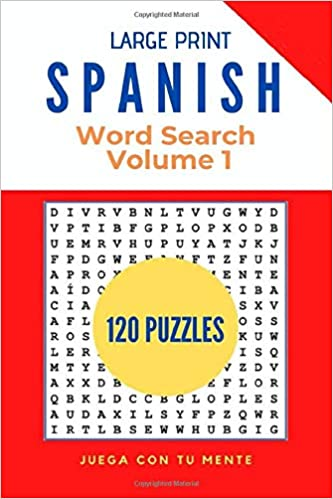 Amazon Com Large Print Spanish Word Search 120 Puzzles Volume 1 Learn Widely Used Words In Spanish That Will Make You Master The Language 9798628437629 Con Tu Mente Juega Books