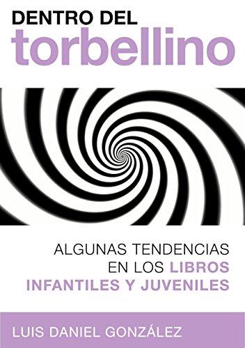 Dentro del torbellino: Algunas tendencias en los libros infantiles y juveniles (Spanish Edition)