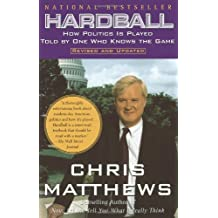 Hardball: How Politics Is Played, Told by One Who Knows the Game