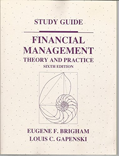 Financial Management: Theory and Practice (Study Guide)